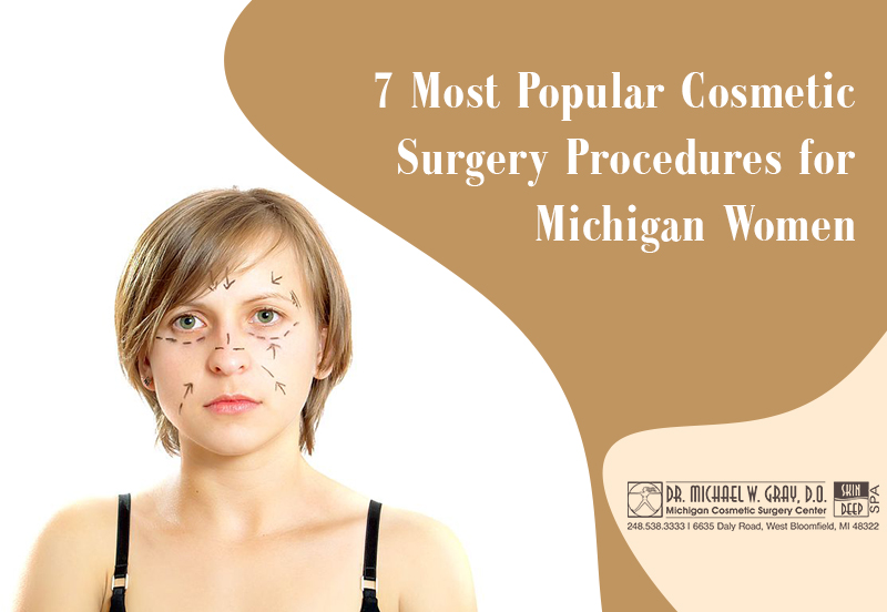 7 Most Popular Cosmetic Surgery Procedures for Michigan Women