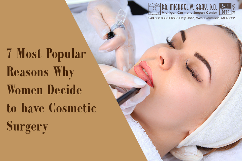 7 Most Popular Reasons Why Women Decide for Cosmetic Surgery